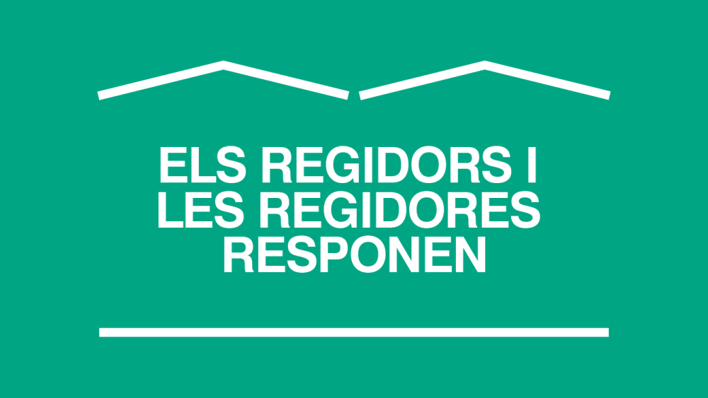 Els regidors i les regidores responen