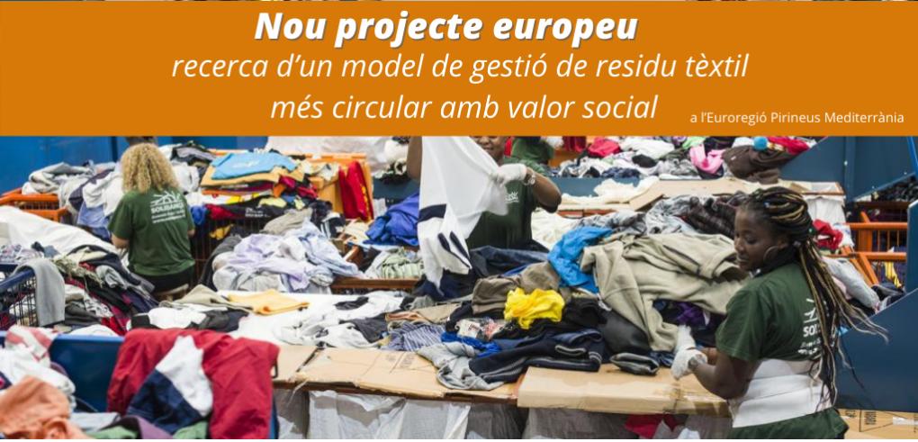 """""""Nous horitzons"""" cap a la recerca d'un model de gestió del residu tèxtil més circular amb valor social a l'Euroregió Pirineus Mediterrània"""
